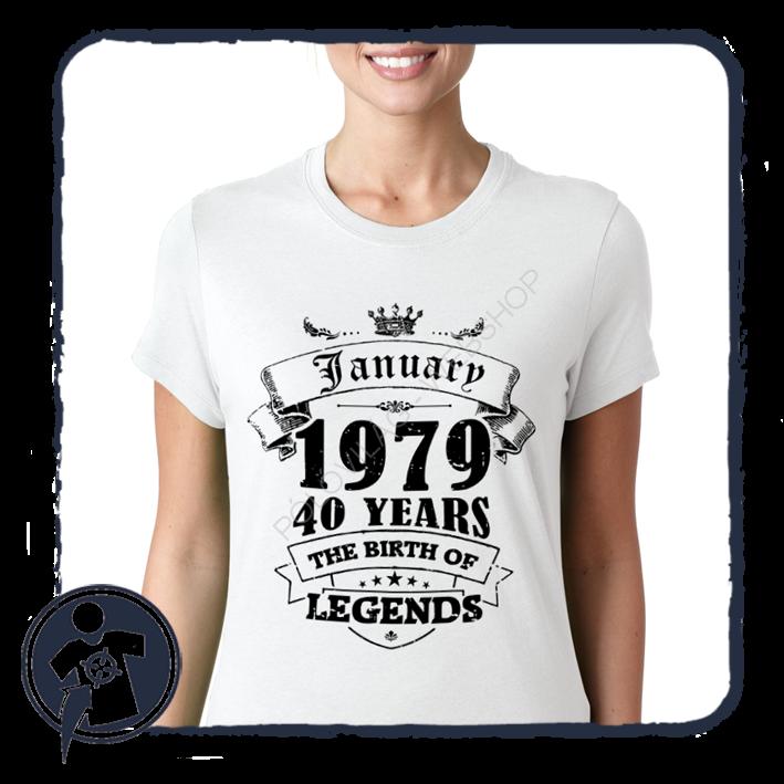 395886f34e Születésnapra | női THE BIRTH OF LEGENDS - 1979 - 1969 - 1959 ...