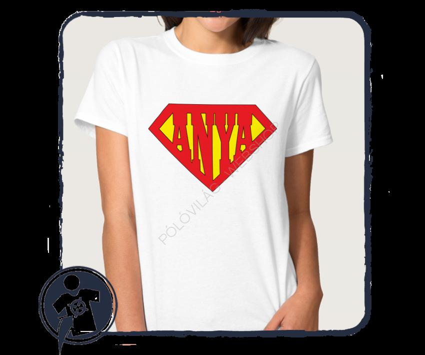 0277b7d05b Anyukáknak - Nagymamáknak | Szuper Anya női póló | Egyedi feliratos ...