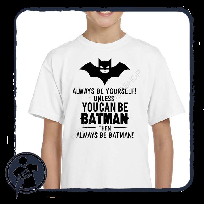 ...legyél inkább BATMAN feliratú body   gyerek póló 0e05fe1ee0