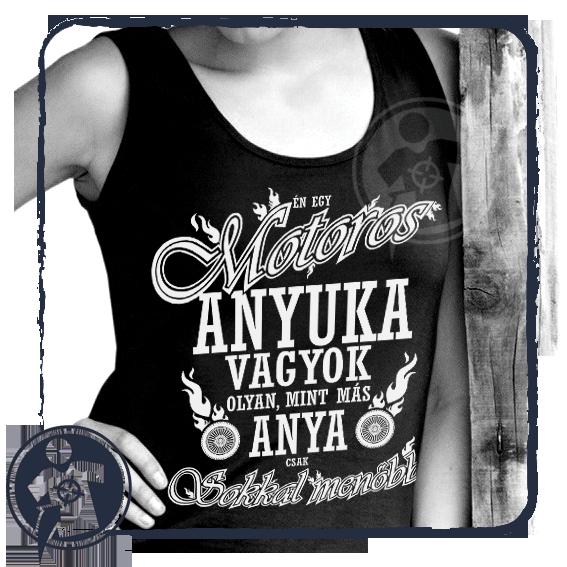 e1de6a1cc0 Munka / Hobby | Motoros anyuka vagyok - női ujjatlan felső | Egyedi  feliratos pólók, fényképes ajándékok