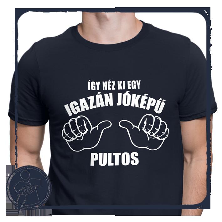 7856228317 Vicces, humoros, feliratos | Így néz ki egy igazán jóképű ... PULTOS -  vicces feliratos póló | Egyedi feliratos pólók, fényképes ajándékok